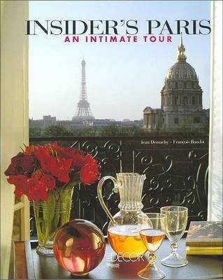 Insider's Paris - An Intimate Tour (English, Spanish, Hardcover): Fran cois Baudot, Jean Demachy