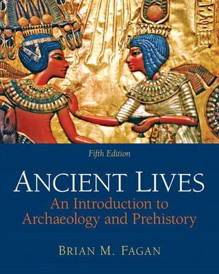 Ancient Lives - An Introduction to Archaeology and Prehistory Plus MySearchLab with Etext -- Access Card Package (Paperback,...