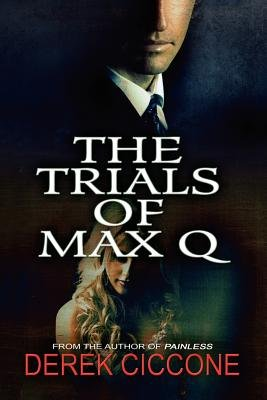 The Trials of Max Q (Paperback): Derek Ciccone