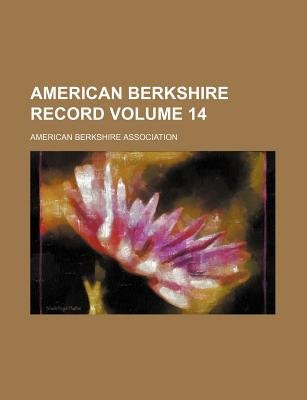 American Berkshire Record Volume 14 (Paperback): American Berkshire Association