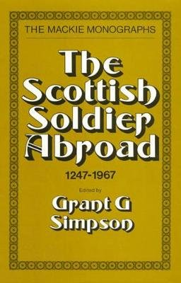 The Scottish Soldier Abroad (Hardcover): Grant Simpson