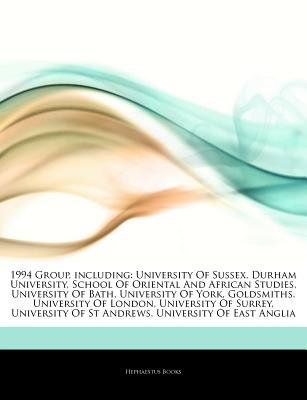 Articles on 1994 Group, Including - University of Sussex, Durham University, School of Oriental and African Studies, University...