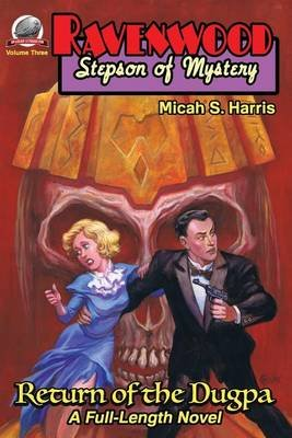 Ravenwood Stepson of Mystery - Return of the Dugpa (Paperback): Micah S. Harris