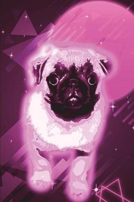 Pug Journal 80s Neon (Vol 6) - Trippy Rave Disco Pug Dog Lined Composition Book/Diary/Journal for Students, 6 X 9, 130 Pages,...