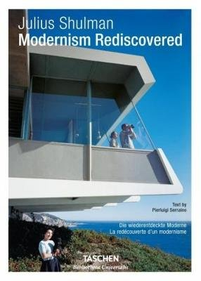 Julius Shulman. Modernism Rediscovered (English, French, German, Hardcover): Pierluigi Serraino