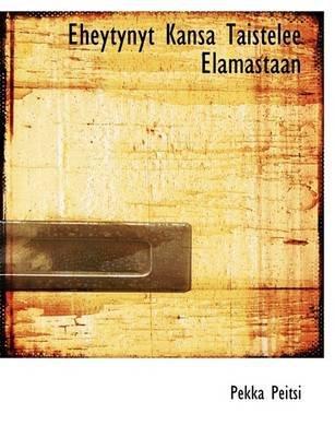 Eheytynyt Kansa Taistelee Elamastaan (Large print, Paperback, large type edition): Pekka Peitsi