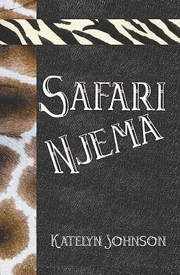 Safari Njema (Paperback): Katelyn Johnson