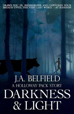 Darkness & Light (Electronic book text): J. a. Belfield