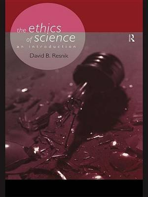 The Ethics of Science - An Introduction (Electronic book text): David B Resnik