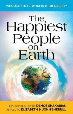 The Happiest People on Earth - The long awaited personal story of Demos Shakarian (Paperback): John Sherrill, Elizabeth Sherrill