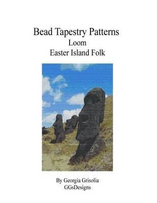 Bead Tapestry Patterns Loom Easter Island Folk (Large print, Paperback, large type edition): Georgia Grisolia