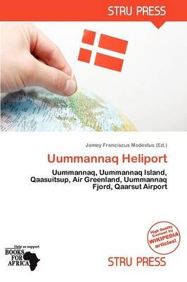 Uummannaq Heliport (Paperback): Jamey Franciscus Modestus