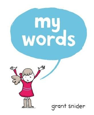 My Words (Hardcover): Grant Snider