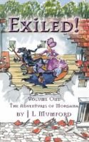 The Adventures of Morgana, v.1 - Exiled (Paperback): John Laurence Mumford