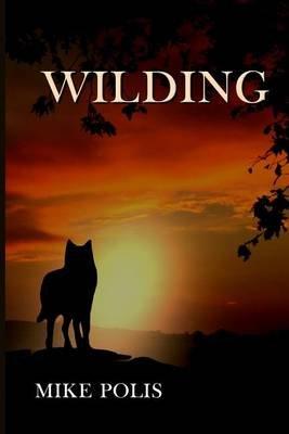 Wilding (Paperback): Mike Polis