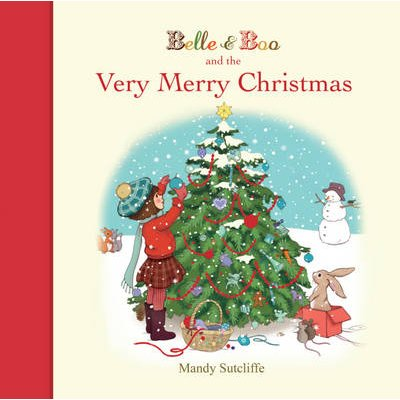 Belle & Boo and the Very Merry Christmas (Hardcover): Mandy Sutcliffe