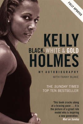 Black, White and Gold - My Autobiography (Paperback, New edition): Kelly Holmes, Fanny Blake