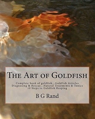 The Art of Goldfish (Paperback): B. G. Rand