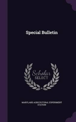 Special Bulletin (Hardcover): Maryland Agricultural Experiment Station