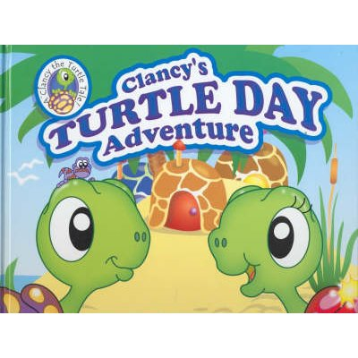 Clancy's Turtle Day Adventure (Hardcover): Alyson Passauer