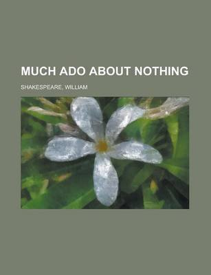 Much Ado about Nothing (Paperback): William Shakespeare
