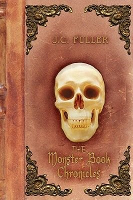 The Monster Book Chronicles (Paperback): J. C. Fuller