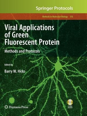 Viral Applications of Green Fluorescent Protein (Paperback): Barry W. Hicks