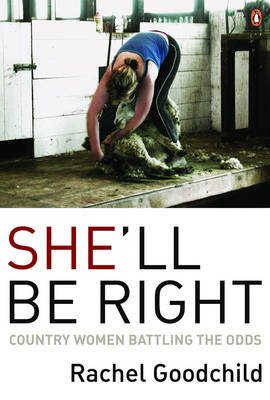 She'll be Right - Country Women Battling the Odds (Paperback): Rachel Goodchild