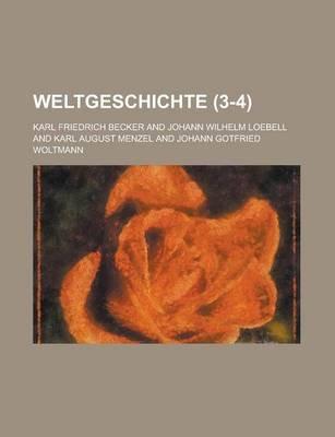 Weltgeschichte (3-4) (English, German, Paperback): Karl Friedrich Becker