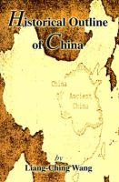 Historical Outline of China (Paperback): Wang Liangbi
