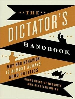 The Dictator's Handbook - Why Bad Behavior Is Almost Always Good Politics (MP3 format, CD, Unabridged edition): Bruce...