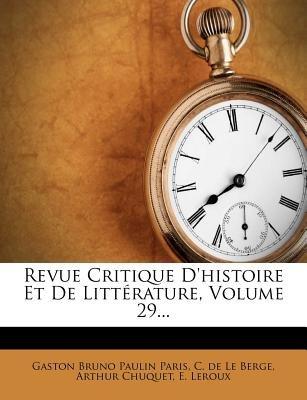 Revue Critique D'Histoire Et de Litterature, Volume 29... (French, Paperback): Arthur Chuquet