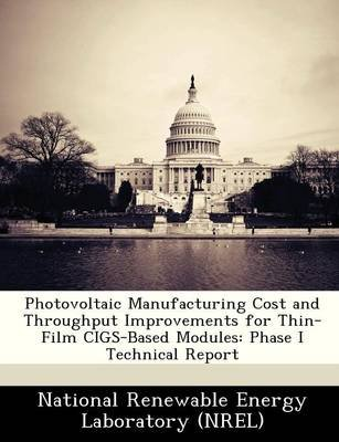 Photovoltaic Manufacturing Cost and Throughput Improvements for Thin-Film Cigs-Based Modules - Phase I Technical Report...