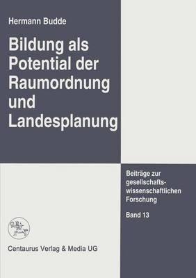 Bildung ALS Potential Der Raumordnung Und Landesplanung (German, Paperback): Hermann Budde