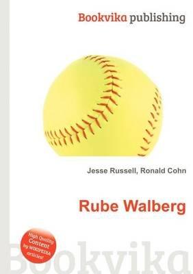 Rube Walberg (Paperback): Jesse Russell, Ronald Cohn