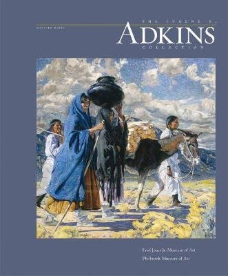 The Eugene B. Adkins Collection - Selected Works (Paperback): Jane Ford Aebersold, Christina E Burke, James Peck, B. Byron...