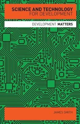 Science and Technology for Development (Paperback): James Smith