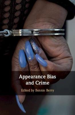 Appearance Bias and Crime (Paperback): Bonnie Berry