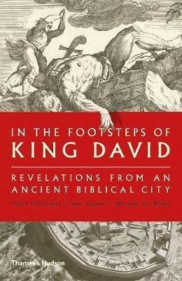 In the Footsteps of King David - Revelations from an Ancient Biblical City (Hardcover): Yosef Garfinkel, Saar Ganor, Michael G....
