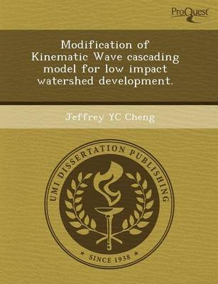 Modification of Kinematic Wave Cascading Model for Low Impact Watershed Development (Paperback): Katie C Carpenter, Jeffrey Yc...