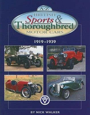 A-Z British Sports and Thoroughbred Motor Cars 1919-1939 (Hardcover): Nick Walker