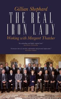 The Real Iron Lady - Working with Mrs T. (Hardcover): Gillian Shephard