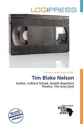 Tim Blake Nelson (Paperback): Terrence James Victorino