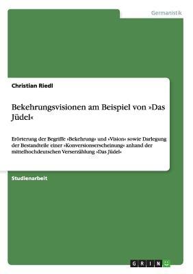 Bekehrungsvisionen Am Beispiel Von Das Judel (German, Paperback): Christian Riedl