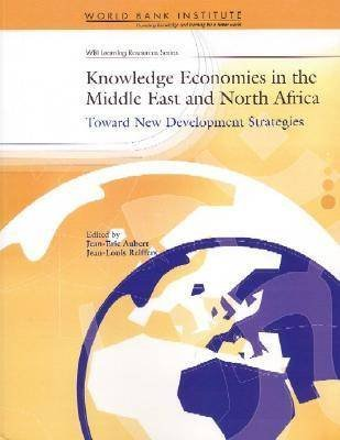 Knowledge Economies in the Middle East and North Africa - Toward New Development Strategies (Hardcover, New): Jean-Eric Aubert,...