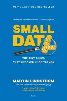 Small Data - The Tiny Clues That Uncover Huge Trends (Paperback): Martin Lindstrom
