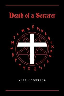 Death of a Sorcerer (Paperback): Jr Martin Decker