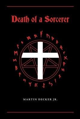 Death of a Sorcerer (Paperback): Jr Martin Decker