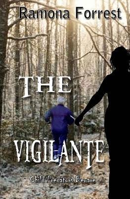 The Vigilante (Paperback): Ramona Forrest