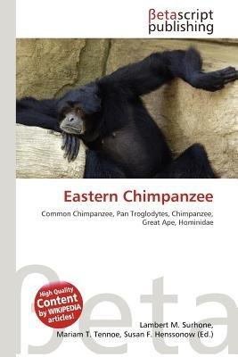 Eastern Chimpanzee (Paperback): Lambert M. Surhone, Mariam T. Tennoe, Susan F. Henssonow